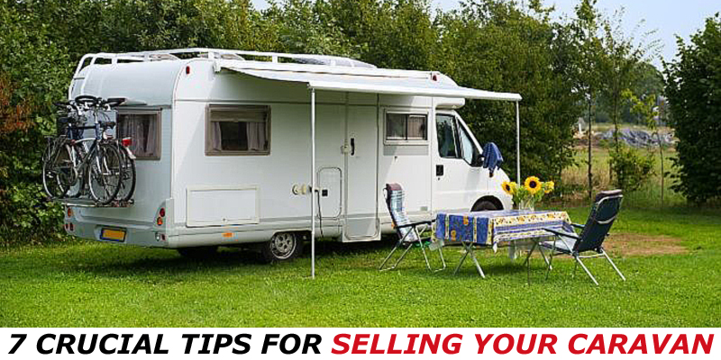 7 Crucial Tips for Selling Your Caravan