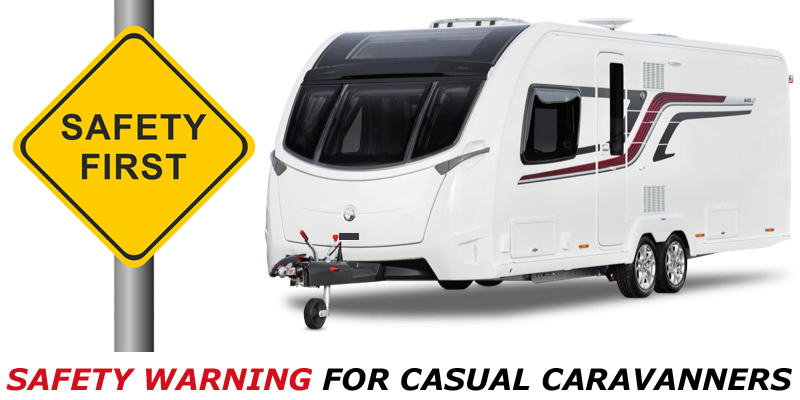 Safety Warning for Casual Caravanners
